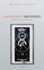 Harrison Decoded : Towards A Perfect Pendulum Clock - Book