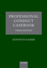 Professional Conduct Casebook : Third Edition - Book
