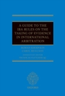 A Guide to the IBA Rules on the Taking of Evidence in International Arbitration - Book