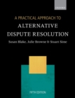 A Practical Approach to Alternative Dispute Resolution - Book