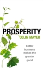 Prosperity : Better Business Makes the Greater Good - Book
