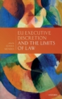 EU Executive Discretion and the Limits of Law - Book