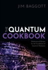 The Quantum Cookbook : Mathematical Recipes for the Foundations of Quantum Mechanics - Book