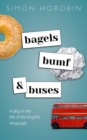 Bagels, Bumf, and Buses : A Day in the Life of the English Language - Book