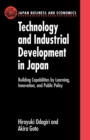 Technology and Industrial Development in Japan : Building Capabilities by Learning, Innovation and Public Policy - Book