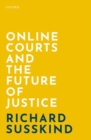 Online Courts and the Future of Justice - Book