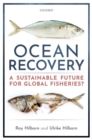 Ocean Recovery : A sustainable future for global fisheries? - Book