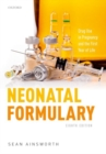 Neonatal Formulary : Drug Use in Pregnancy and the First Year of Life - Book