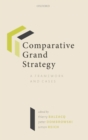 Comparative Grand Strategy : A Framework and Cases - Book