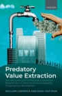 Predatory Value Extraction : How the Looting of the Business Enterprise Became the US Norm and How Sustainable Prosperity Can Be Restored - Book