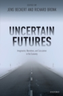 Uncertain Futures : Imaginaries, Narratives, and Calculation in the Economy - Book