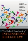 The Oxford Handbook of International Refugee Law - Book