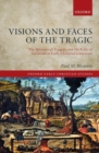 Visions and Faces of the Tragic : The Mimesis of Tragedy and the Folly of  Salvation in Early Christian Literature - Book