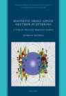 Magnetic Small-Angle Neutron Scattering : A Probe for Mesoscale Magnetism Analysis - Book