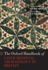 The Oxford Handbook of Later Medieval Archaeology in Britain - Book