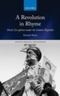 A Revolution in Rhyme : Poetic Co-option under the Islamic Republic - Book