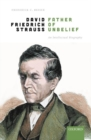 David Friedrich Strauss, Father of Unbelief : An Intellectual Biography - Book