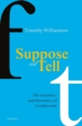 Suppose and Tell : The Semantics and Heuristics of Conditionals - Book