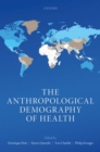 The Anthropological Demography of Health - Book