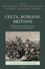 Celts, Romans, Britons : Classical and Celtic Influence in the Construction of British Identities - Book