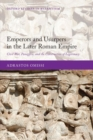 Emperors and Usurpers in the Later Roman Empire : Civil War, Panegyric, and the Construction of Legitimacy - Book
