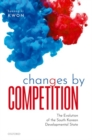 Changes by Competition : The Evolution of the South Korean Developmental State - Book