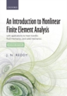 An Introduction to Nonlinear Finite Element Analysis Second Edition : with applications to heat transfer, fluid mechanics, and solid mechanics - Book
