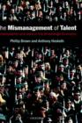 The Mismanagement of Talent : Employability and Jobs in the Knowledge Economy - Book