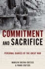 Commitment and Sacrifice : Personal Diaries from the Great War - eBook