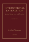International Extradition : United States Law and Practice - eBook
