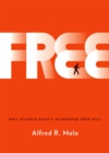 Free : Why Science Hasn't Disproved Free Will - eBook