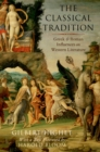 The Classical Tradition : Greek and Roman Influences on Western Literature - eBook