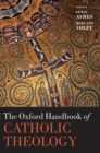 The Oxford Handbook of Catholic Theology - Book