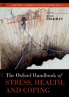 The Oxford Handbook of Stress, Health, and Coping - eBook