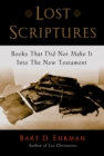 Lost Scriptures : Books that Did Not Make It into the New Testament - eBook