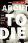 About to Die : How News Images Move the Public - eBook