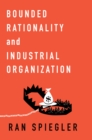 Bounded Rationality and Industrial Organization - eBook