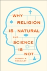 Why Religion is Natural and Science is Not - eBook