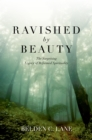 Ravished by Beauty : The Surprising Legacy of Reformed Spirituality - eBook