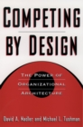 Competing by Design : The Power of Organizational Architecture - eBook