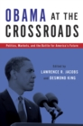 Obama at the Crossroads : Politics, Markets, and the Battle for America's Future - eBook