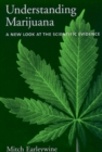 Understanding Marijuana : A New Look at the Scientific Evidence - eBook