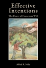 Effective Intentions : The Power of Conscious Will - eBook