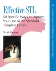 Effective STL : 50 Specific Ways to Improve Your Use of the Standard Template Library - Book