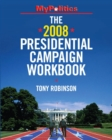 The 2008 Presidential Campaign Workbook - Book