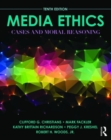Media Ethics : Cases and Moral Reasoning - Book
