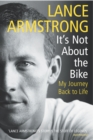 It's Not About The Bike : My Journey Back to Life - Book