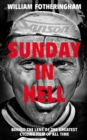 Sunday in Hell : Behind the Lens of the Greatest Cycling Film of All Time - Book