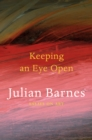 Keeping an Eye Open : Essays on Art - Book