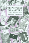 The Picts and the Martyrs : or Not Welcome At All - Book